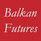 Balkan Futures